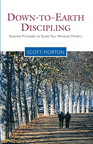 9781576833391: Down-to-Earth Discipling: Essential Principles to Guide Your Personal Ministry (Living the Questions)