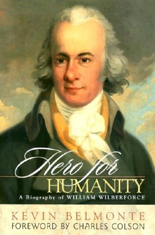 Hero for Humanity: A Biography of William Wilberforce