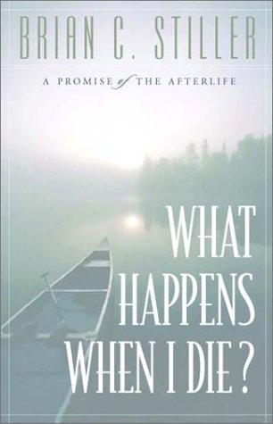 9781576833834: What Happens When I Die?: A Promise of the Afterlife