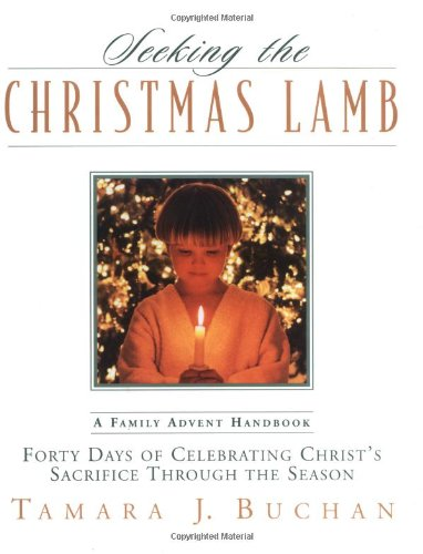9781576833933: Seeking the Christmas Lamb: Forty Days of Celebrating Christ's Sacrifice Through the Season (Quiet Times for the Heart)