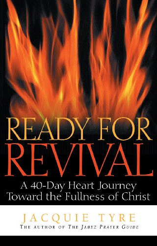9781576833971: Ready for Revival: A 40-Day Journey toward the Fullness of Christ (Designed for Influence)