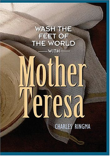 9781576834220: Wash the Feet of the World with Mother Teresa