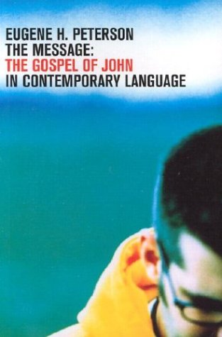9781576834329: The Message: Gospel of John in Contemporary Language