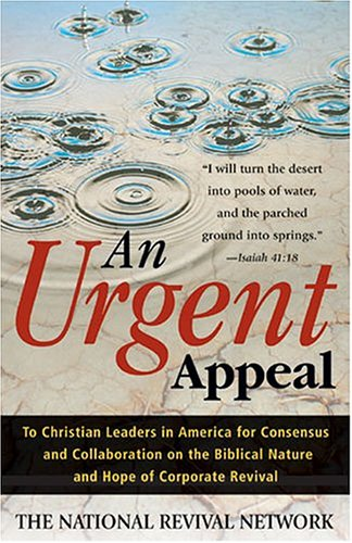 9781576834404: An Urgent Appeal: To Christian Leaders in America for Consensus and Collaboration on the Biblical Nature and Hope of Corporate Revival