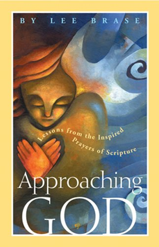 9781576834435: Approaching God: Lessons from the Inspired Prayers of Scripture (Experiencing God)