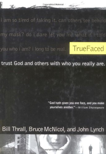 9781576834466: Truefaced: Trust God and Others With Who You Really Are