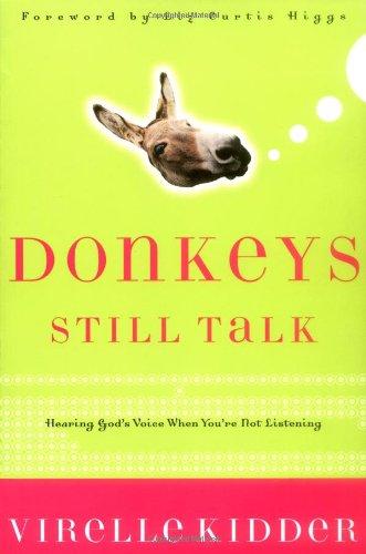 9781576834602: Donkeys Still Talk: Hearing God's Voice When You're Not Listening