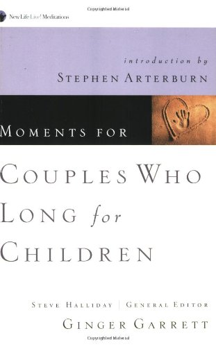 9781576834725: Moments for Couples Who Long for Children (New Life Live! Meditations)