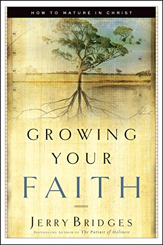 9781576834756: Growing Your Faith: How to Mature in Christ