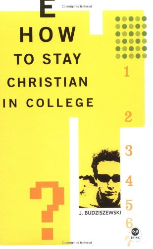 9781576835104: How to Stay Christian in College (Th1nk Edition)