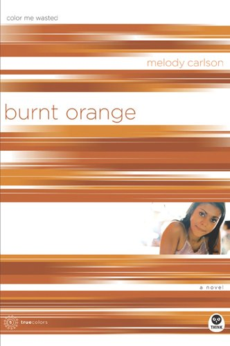 9781576835333: Burnt Orange: Color Me Wasted (TrueColors Series #5)