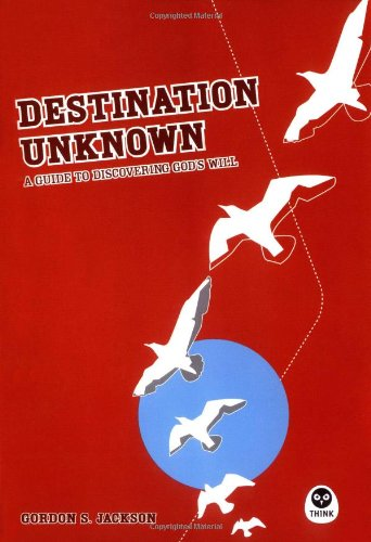 9781576835418: Destination Unknown: A Guide to Discovering God's Will
