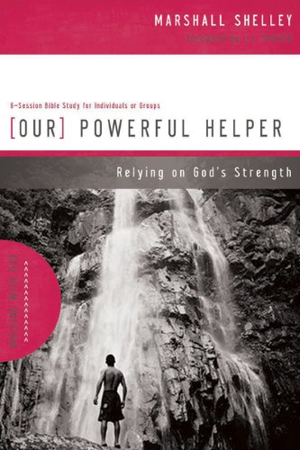 Our Powerful Helper: Relying on God's Strength (Walking with God Series) (1576836274) by Marshall Shelley