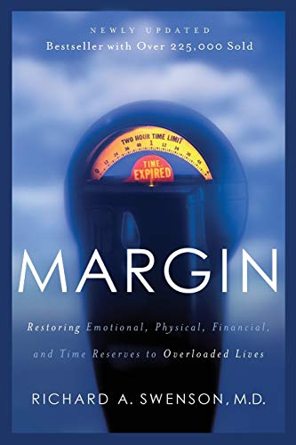 9781576836828: Margin: Restoring Emotional, Physical, Financial, and Time Reserves to Overloaded Lives (Experiencing God)