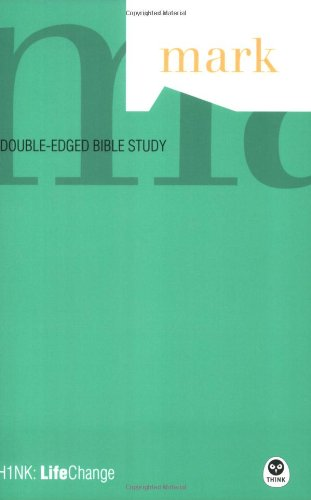 9781576836927: TH1NK LifeChange Mark: A Double-Edged Bible Study