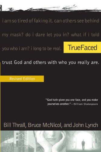 9781576836934: Truefaced: Trust God and Others with Who You Really Are