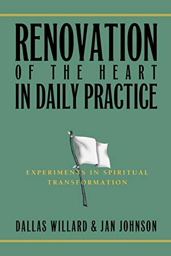 9781576838099: Renovation of the Heart in Daily Practice: Experiments in Spiritual Transformation (Redefining Life)