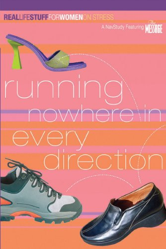 9781576838365: Running Nowhere in Every Direction: On Stress (Real Life Stuff for Women)