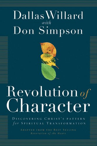 9781576838570: Revolution of Character: Discovering Christ's Pattern for Spiritual Transformation