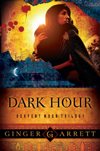 Dark Hour: Jezebel's Forgotten Daughter and Her Attack on the Line of David (Serpent Moon Trilogy)