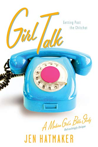 9781576838952: Girl Talk: Getting Past the Chitchat (A Modern Girl's Bible Study)