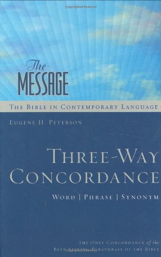The Message Three-Way Concordance: Word / Phrase / Synonym (Pathway Collection) (1576839389) by Eugene Peterson
