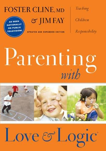 9781576839546: Parenting with Love and Logic: Teaching Children Responsibility