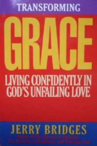 9781576839720: Transforming Grace: Living Confidently in God's Unfailing Love