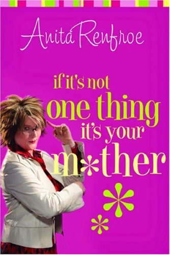 9781576839935: If It's Not One Thing, It's Your Mother