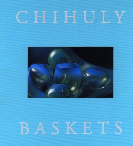 9781576840030: Chihuly Baskets