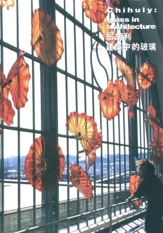 Chihuly: Glass in Architecture: Bremser, Sarah;Tsai-Lan, Kaohsi