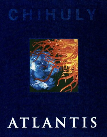 Chihuly: ATLANTIS Signed copy)