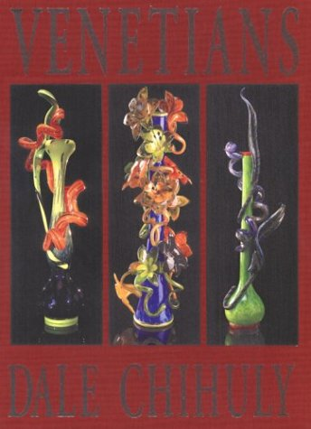 Venetians: Chihuly, Dale