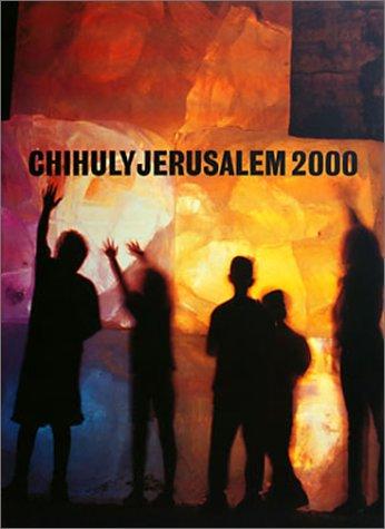CHIHULY JERUSALEM 2000: Chihuly, Dale