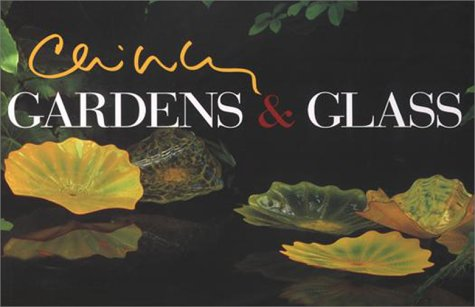 9781576840184: Chihuly Gardens & Glass