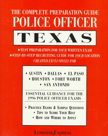 9781576850039: Police Officer Exam: Texas: Complete Preparation Guide (LEARNING EXPRESS LAW ENFORCEMENT SERIES TEXAS)