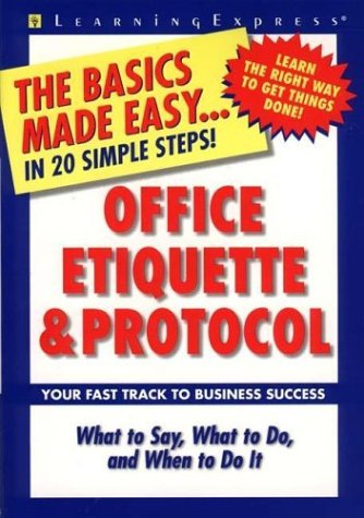 Office Etiquette & Protocol: The Basics Made Easy in 20 Simple Steps