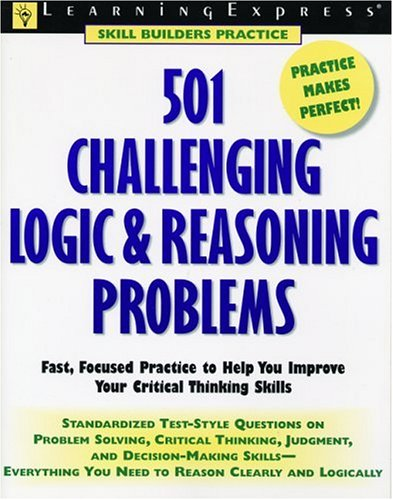 501 Challenging Logic & Reasoning Problems: Fast, Focused Practice for Standardized Tests r ...