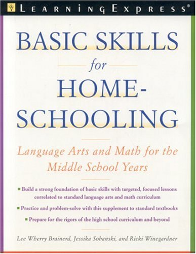 Basic Skills for Homeschooling: Reading, Writing, and Math for the Middle School Years (Parents&#...