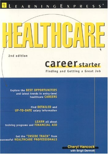 Healthcare Career Starter: LearningExpress Editors