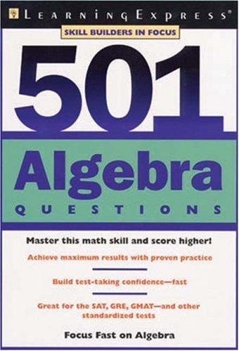 501 Algebra Questions: LearningExpress