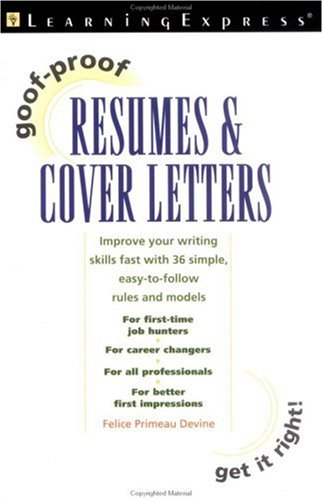 Goof-Proof Resumes & Cover Letters: LearningExpress Editors