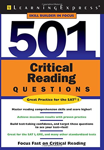 501 CRITICAL READING QUESTIONS (Skill Builders in Focus for SAT Practice): EXPRESS, LEARNING