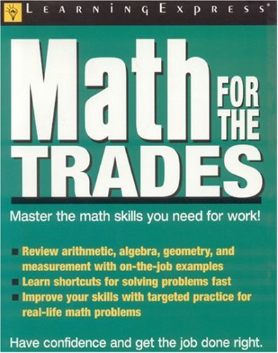 Math For The Trades: LearningExpress Editors