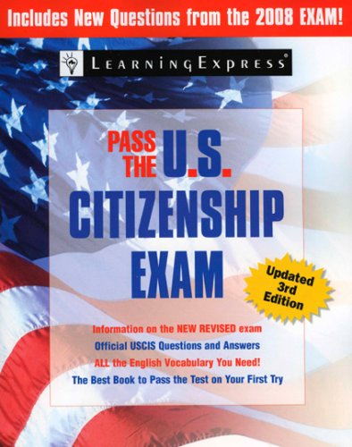 Pass the U.S. Citizenship Exam: LearningExpress Editors