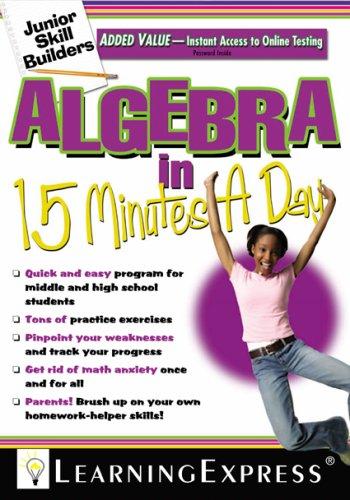 Algebra in 15 Minutes a Day: LearningExpress LLC Editors