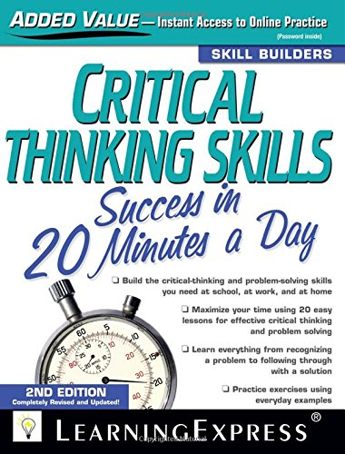 9781576857267: Critical Thinking Skills: Success in 20 Minutes a Day, 2nd Edition (Skill Builders)