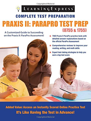 Praxis II: Parapro Test Prep (0755-1755): Editors of Learningexpress LLC