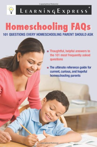 9781576857601: Homeschooling FAQs: 101 Questions Every Homeschooling Parent Should Ask