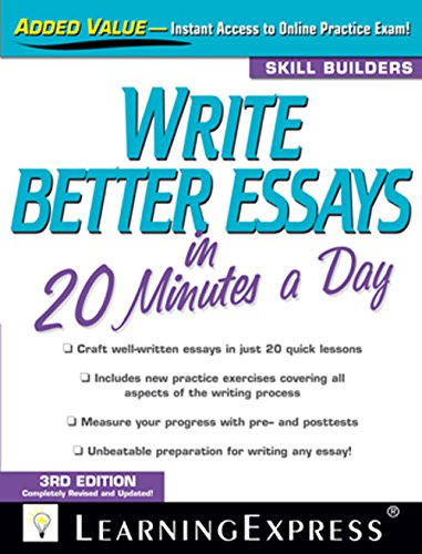 Write Better Essays in 20 Minutes a Day: , Learnigexpress